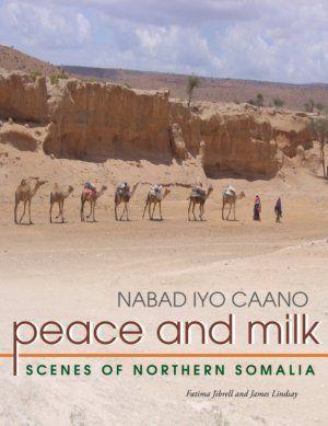 Peace and Milk. Scenes of Northern Somalia